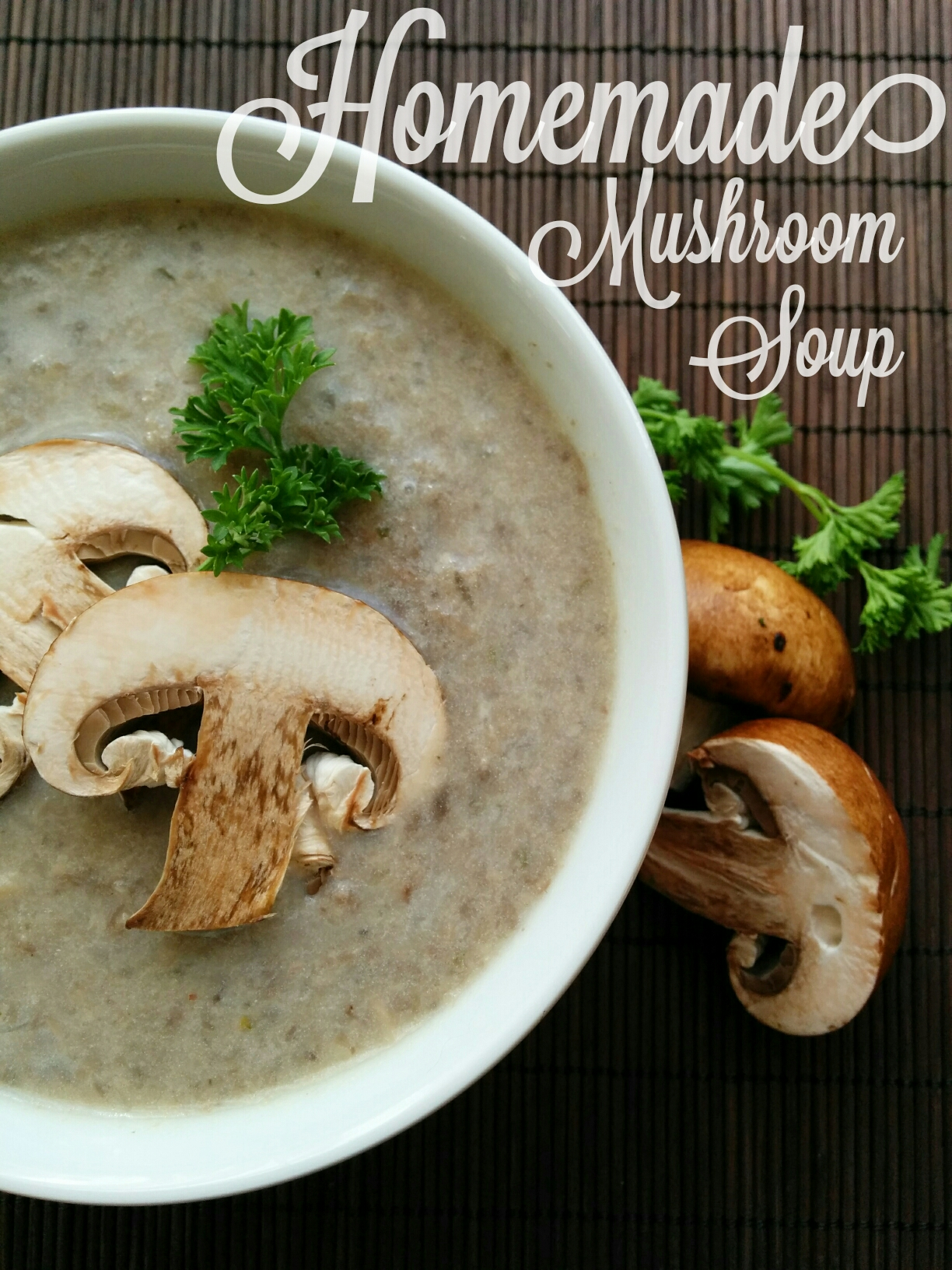 In The Dekker Home We Like To Kick The Season Off With A Big Pot Of Homemade Mushroom Soup We Make This Tasty Fall Favorite Often Because It S
